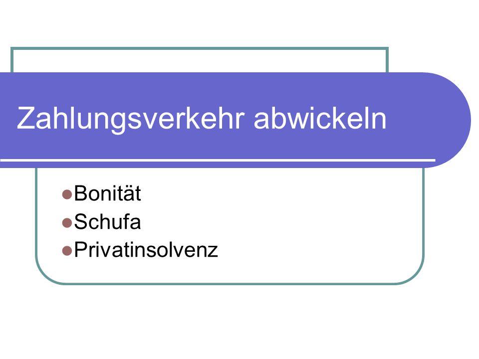 Zahlungsverkehr abwickeln Bonität Schufa Privatinsolvenz