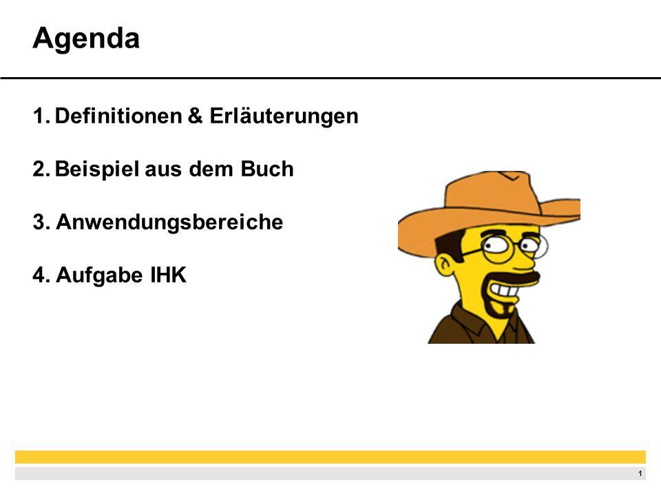 1 Agenda 1.Definitionen & Erläuterungen 2.Beispiel aus dem Buch 3.