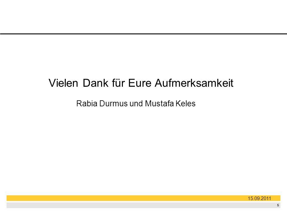 5 Rabia Durmus und Mustafa Keles Vielen Dank für Eure Aufmerksamkeit