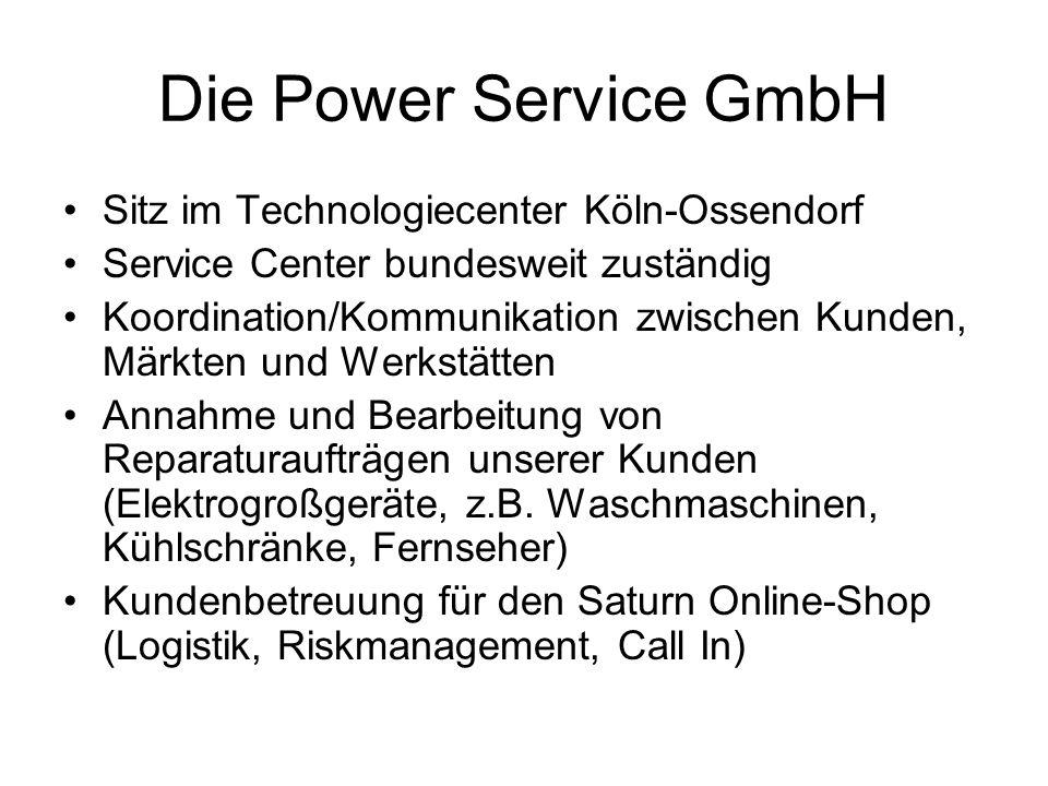 Die Power Service GmbH Unterteilt in verschiedene Abteilungen: –Front Office (Anrufannahme) –Braune Ware (Second Level Bearbeitung - Fernseher) –Weiße Ware (Second Level Bearbeitung - Waschmaschinen, Kühlschränke, Trockner, Ofen, …) –Eskalationsteam (Betreuung eskalierender Kunden) –Rechnungswesen (Prüfung und Buchung der einzelnen Rechnungen) –eCommerce (Online-Shop)