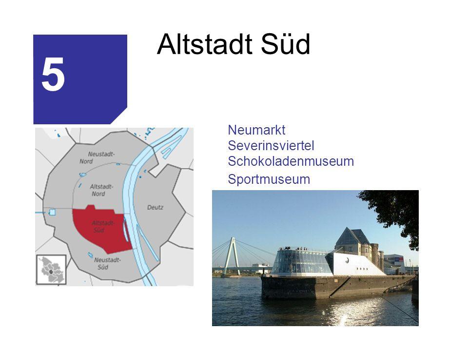 Altstadt Süd 15 Neumarkt Severinsviertel Schokoladenmuseum Sportmuseum