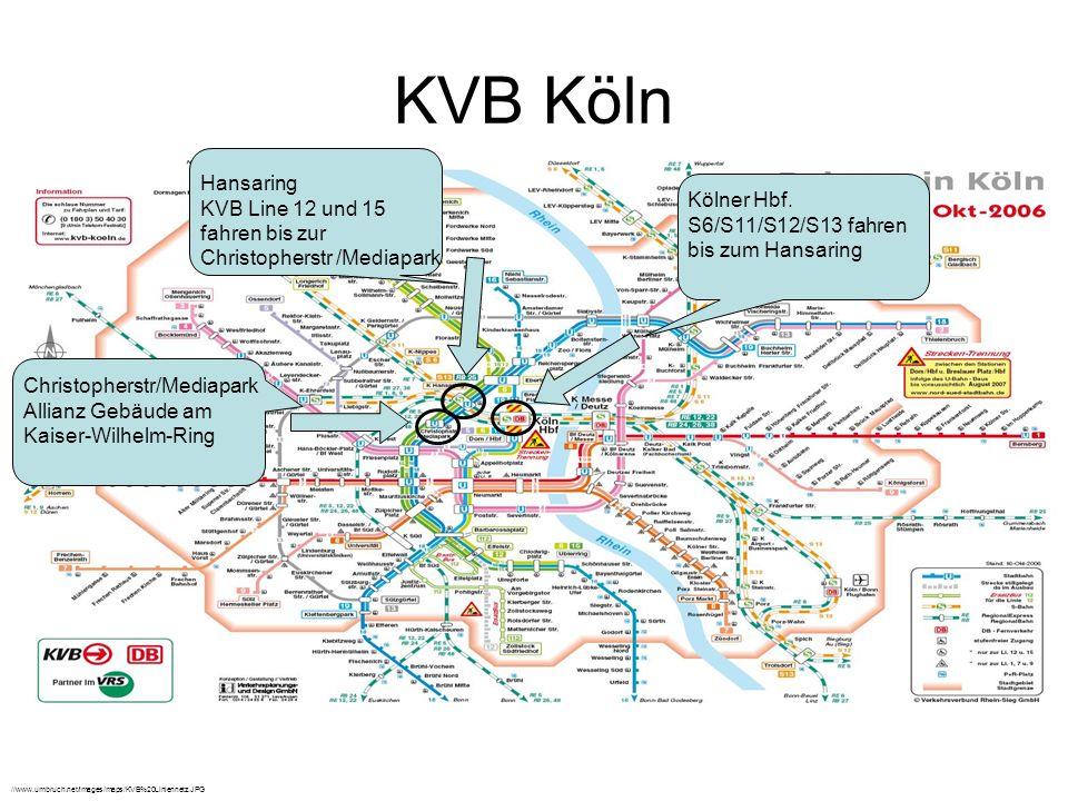 KVB Köln //www.umbruch.net/images/maps/KVB%20Liniennetz.JPG Kölner Hbf. S6/S11/S12/S13 fahren bis zum Hansaring Hansaring KVB Line 12 und 15 fahren bi