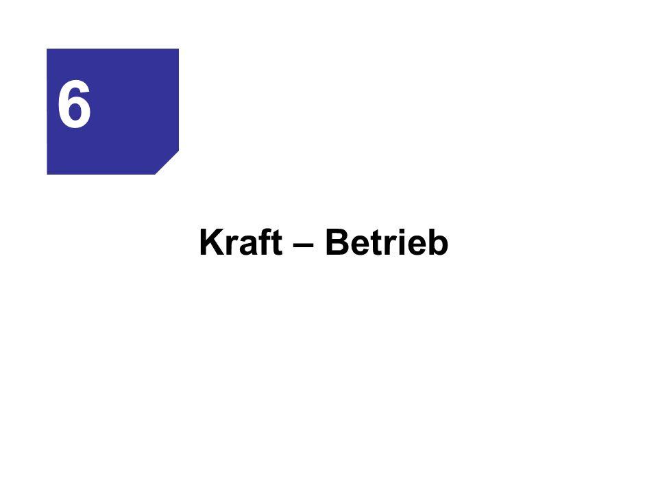 Kraft – Betrieb 6