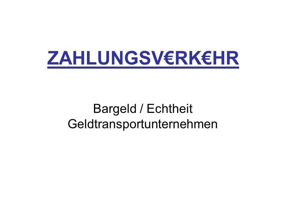 ZAHLUNGSVRKHR Bargeld / Echtheit Geldtransportunternehmen
