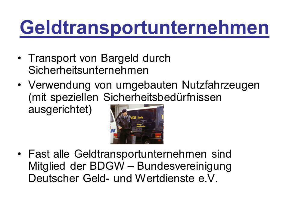 Geldtransportunternehmen Transport von Bargeld durch Sicherheitsunternehmen Verwendung von umgebauten Nutzfahrzeugen (mit speziellen Sicherheitsbedürf