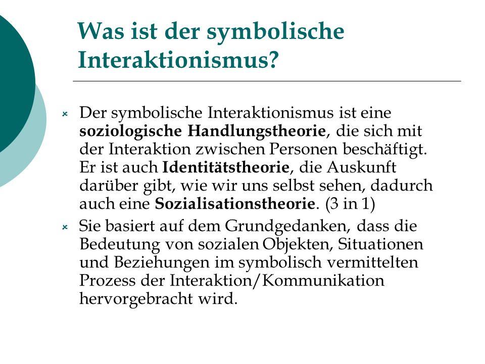 Was ist der symbolische Interaktionismus? Der symbolische Interaktionismus ist eine soziologische Handlungstheorie, die sich mit der Interaktion zwisc