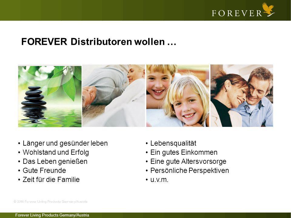 Forever Living Products Germany/Austria Länger und gesünder leben Wohlstand und Erfolg Das Leben genießen Gute Freunde Zeit für die Familie Lebensqual