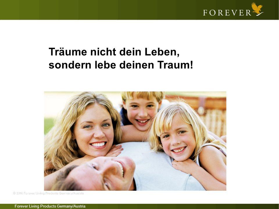 Forever Living Products Germany/Austria Träume nicht dein Leben, sondern lebe deinen Traum!