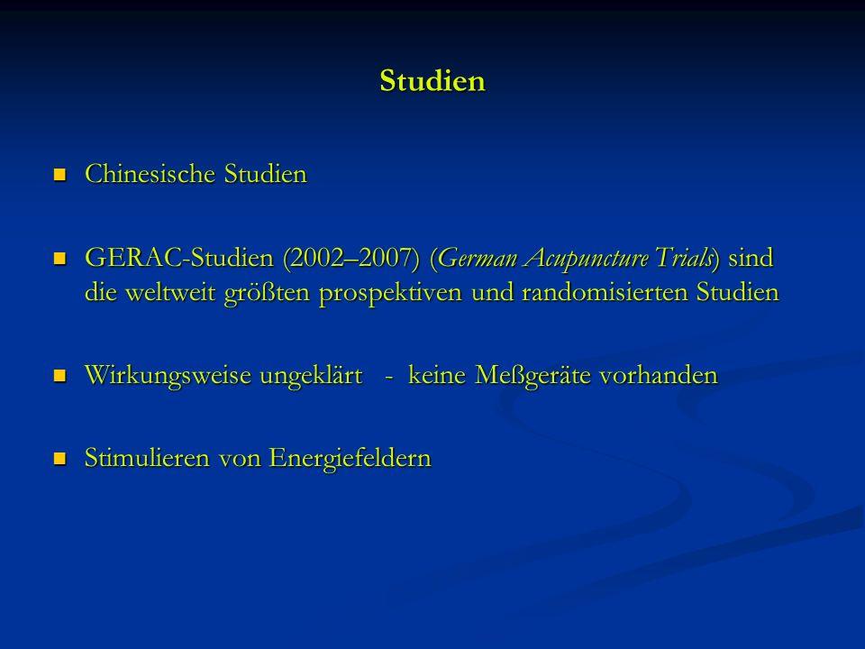 Studien Chinesische Studien Chinesische Studien GERAC-Studien (2002–2007) (German Acupuncture Trials) sind die weltweit größten prospektiven und rando