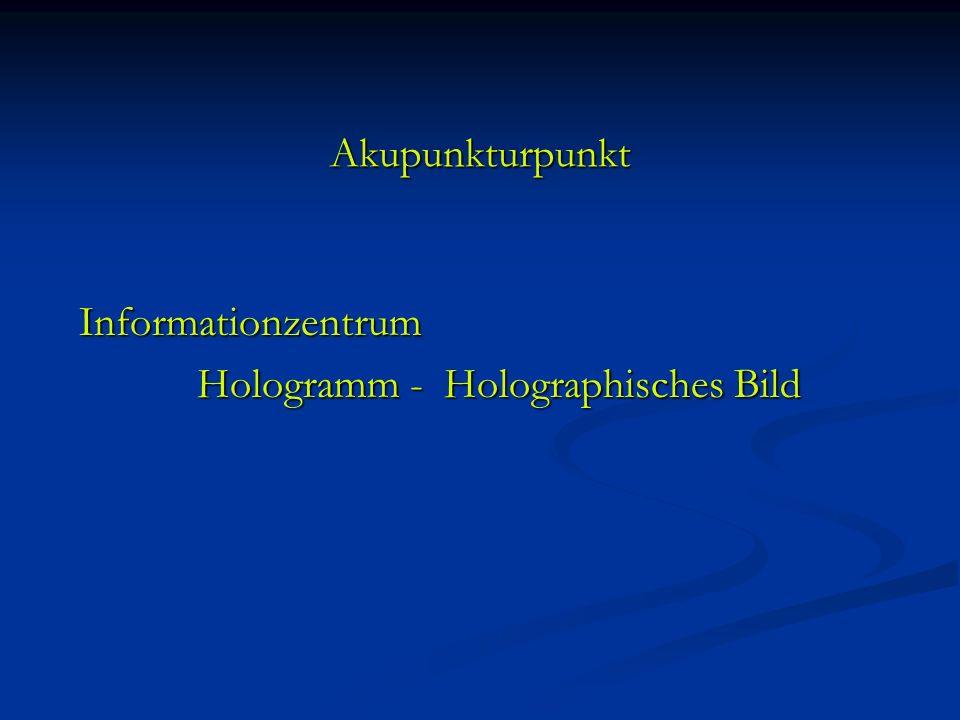 Akupunkturpunkt Informationzentrum Informationzentrum Hologramm - Holographisches Bild Hologramm - Holographisches Bild
