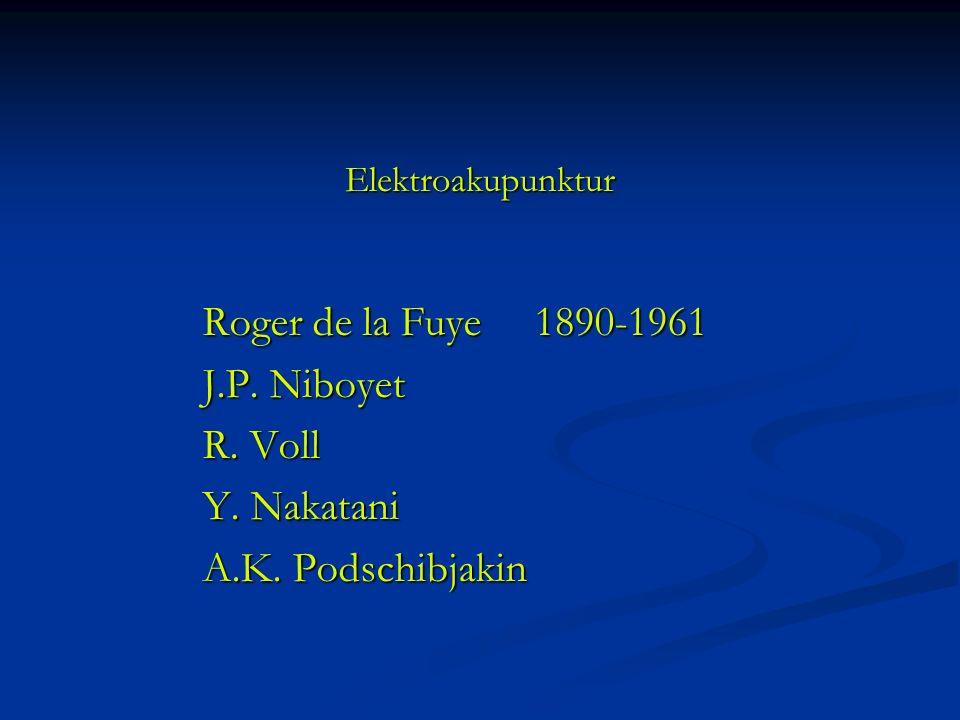 Elektroakupunktur Roger de la Fuye 1890-1961 J.P. Niboyet R. Voll Y. Nakatani A.K. Podschibjakin