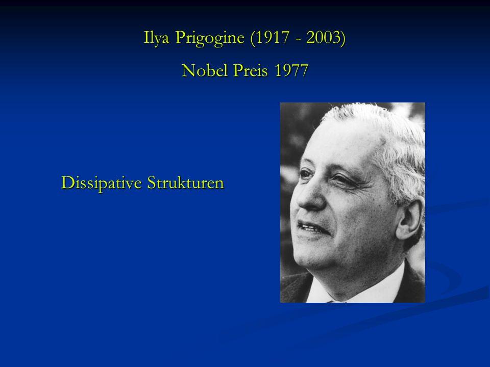 Ilya Prigogine (1917 - 2003) Nobel Preis 1977 Dissipative Strukturen
