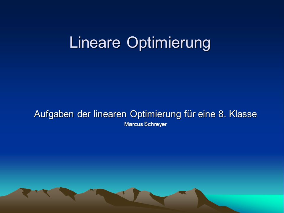Lineare Optimierung Lineare Optimierung Agenda Definition Lineare Gleichungssysteme 8.