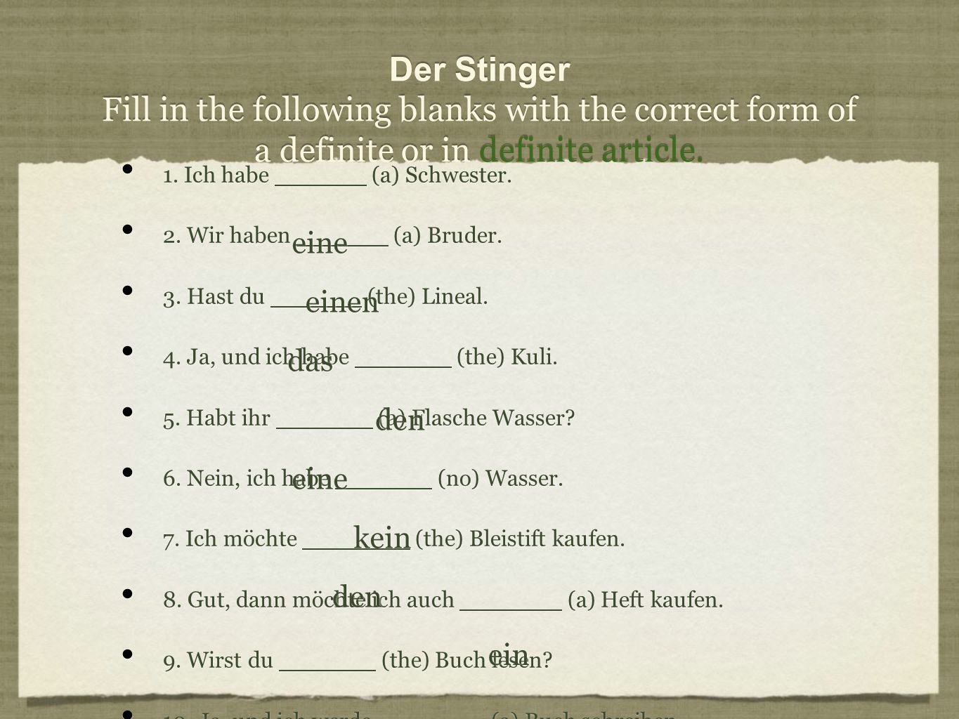 Der Stinger Fill in the following blanks with the correct form of a definite or in definite article.
