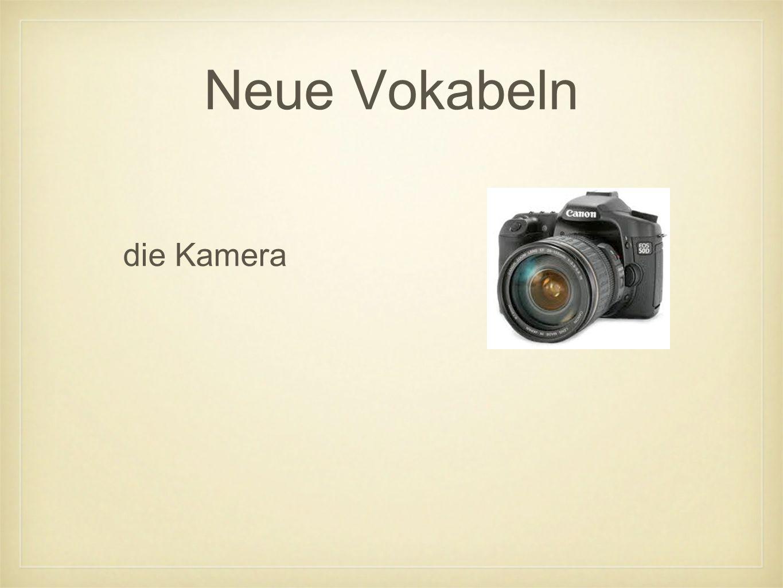 Neue Vokabeln die Kamera