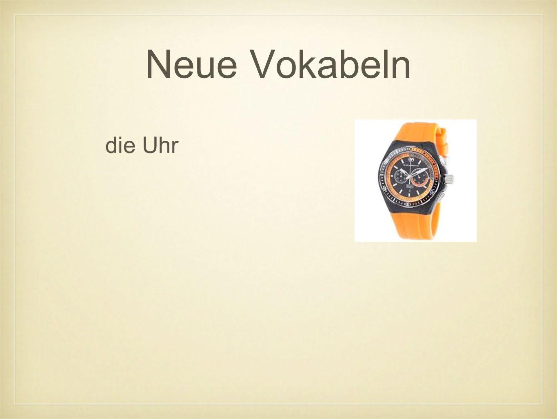 Neue Vokabeln die Uhr