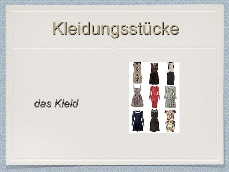 KleidungsstückeKleidungsstücke das Kleid