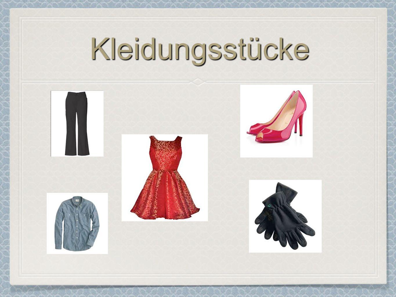 KleidungsstückeKleidungsstücke