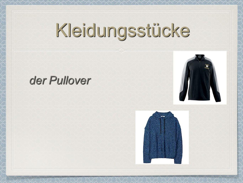 KleidungsstückeKleidungsstücke der Pullover