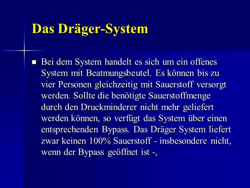 Bei dem System handelt es sich um ein offenes System mit Beatmungsbeutel. Es können bis zu vier Personen gleichzeitig mit Sauerstoff versorgt werden.