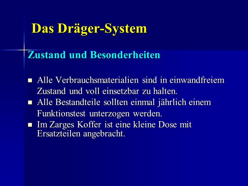 Das Dräger-System Das Dräger-System Zustand und Besonderheiten Zustand und Besonderheiten Alle Verbrauchsmaterialien sind in einwandfreiem Alle Verbra