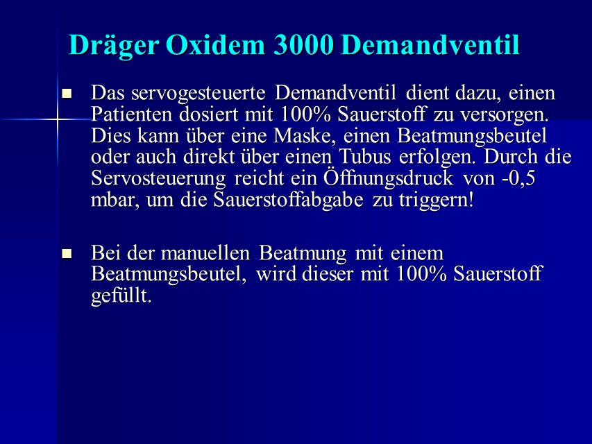 Das servogesteuerte Demandventil dient dazu, einen Patienten dosiert mit 100% Sauerstoff zu versorgen. Dies kann über eine Maske, einen Beatmungsbeute