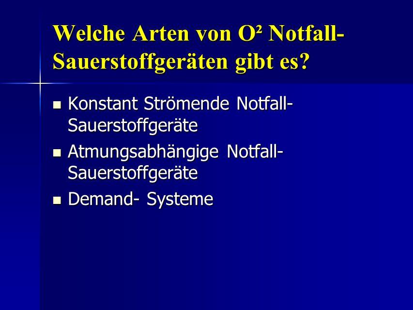 Welche Arten von O² Notfall- Sauerstoffgeräten gibt es.