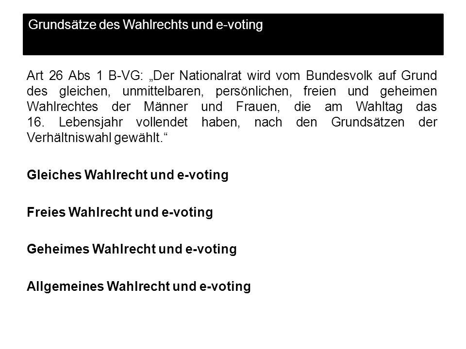 Art 26 Abs 1 B-VG: Der Nationalrat wird vom Bundesvolk auf Grund des gleichen, unmittelbaren, persönlichen, freien und geheimen Wahlrechtes der Männer