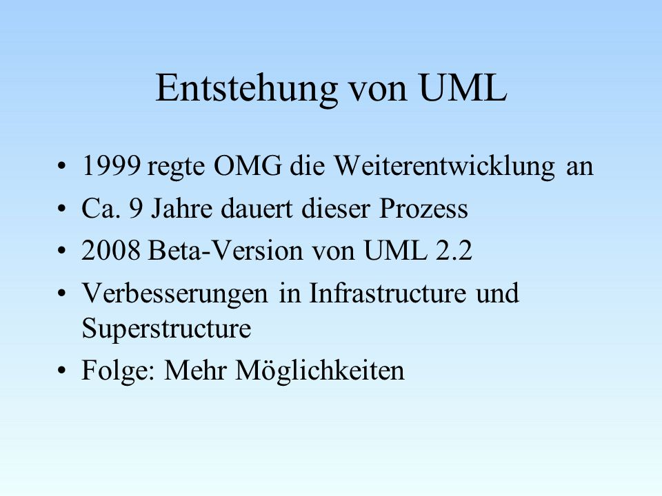 Entstehung von UML 1999 regte OMG die Weiterentwicklung an Ca.