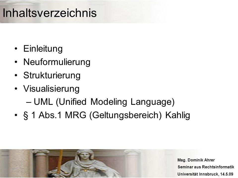 Mag. Dominik Ahrer Seminar aus Rechtsinformatik Universität Innsbruck, 14.5.09 Inhaltsverzeichnis Einleitung Neuformulierung Strukturierung Visualisie