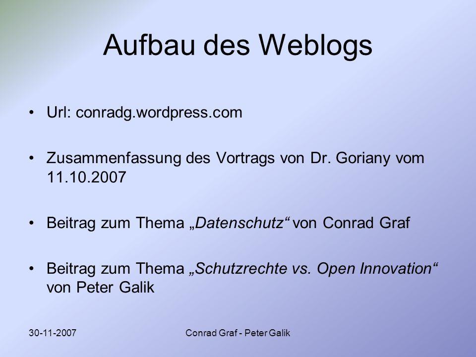 30-11-2007Conrad Graf - Peter Galik Aufbau des Weblogs Url: conradg.wordpress.com Zusammenfassung des Vortrags von Dr. Goriany vom 11.10.2007 Beitrag