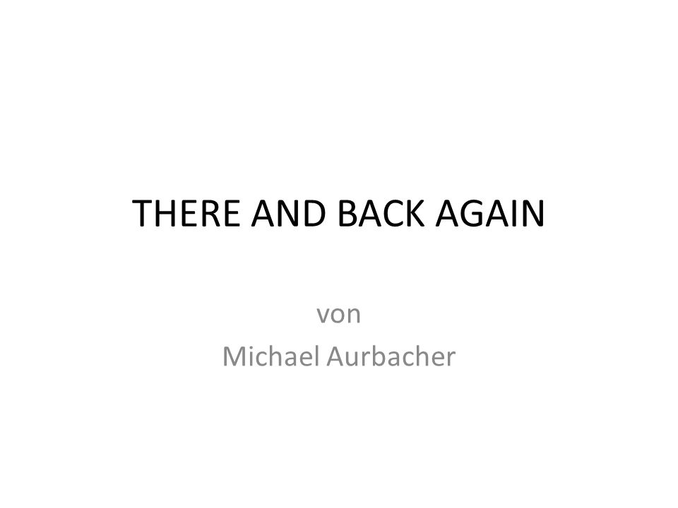 THERE AND BACK AGAIN von Michael Aurbacher