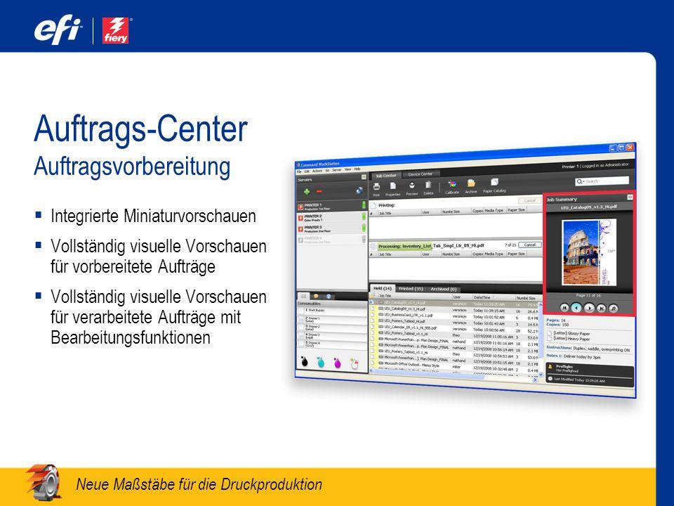 Neue Maßstäbe für die Druckproduktion Auftrags-Center Integrierte Miniaturvorschauen Vollständig visuelle Vorschauen für vorbereitete Aufträge Vollstä
