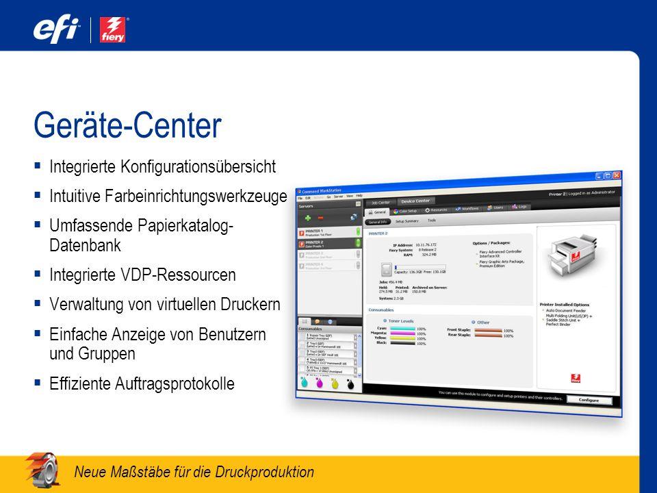 Neue Maßstäbe für die Druckproduktion Geräte-Center Integrierte Konfigurationsübersicht Intuitive Farbeinrichtungswerkzeuge Umfassende Papierkatalog-