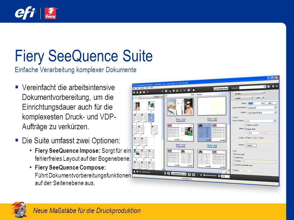 Neue Maßstäbe für die Druckproduktion Fiery SeeQuence Suite Einfache Verarbeitung komplexer Dokumente Vereinfacht die arbeitsintensive Dokumentvorbere