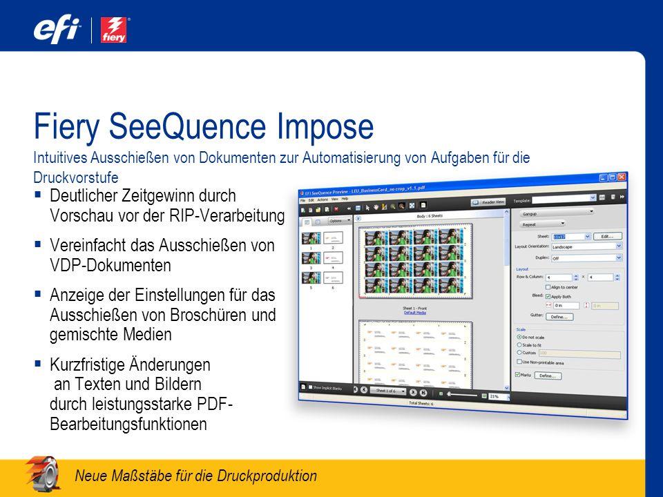 Neue Maßstäbe für die Druckproduktion Fiery SeeQuence Impose Intuitives Ausschießen von Dokumenten zur Automatisierung von Aufgaben für die Druckvorst