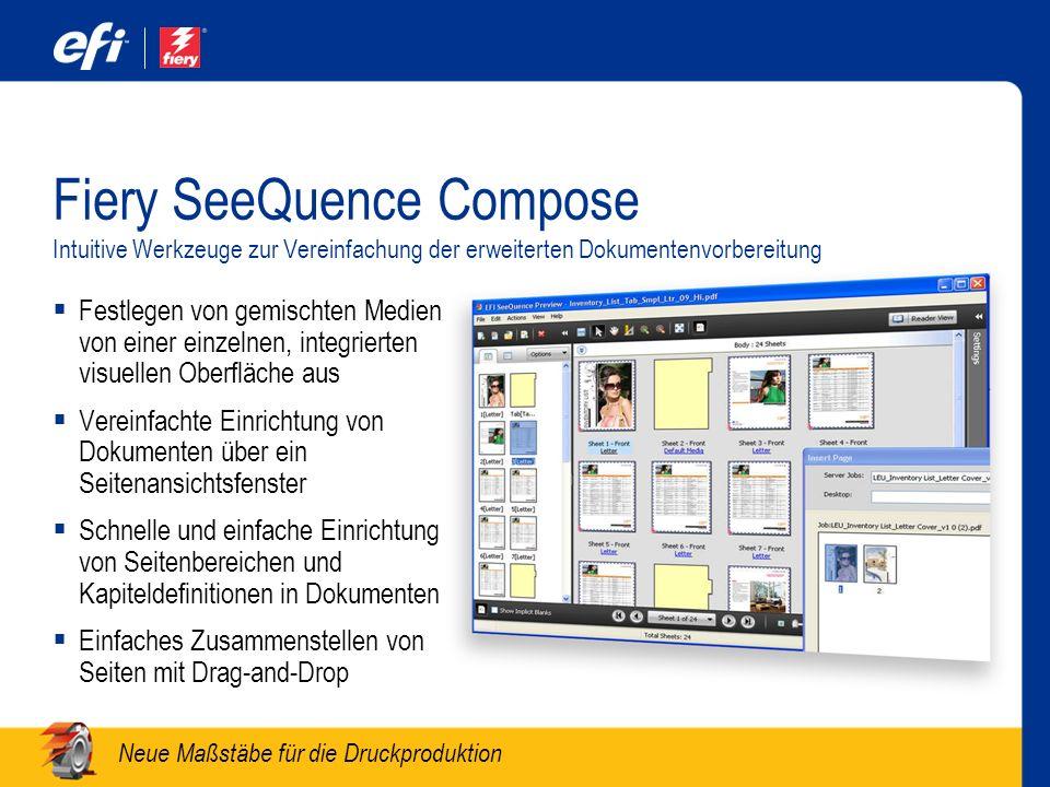 Neue Maßstäbe für die Druckproduktion Fiery SeeQuence Compose Intuitive Werkzeuge zur Vereinfachung der erweiterten Dokumentenvorbereitung Festlegen v