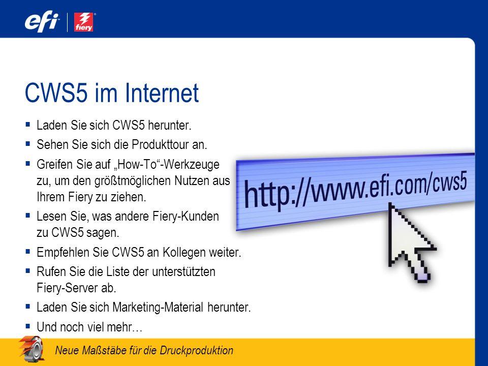 Neue Maßstäbe für die Druckproduktion CWS5 im Internet Laden Sie sich CWS5 herunter. Sehen Sie sich die Produkttour an. Greifen Sie auf How-To-Werkzeu