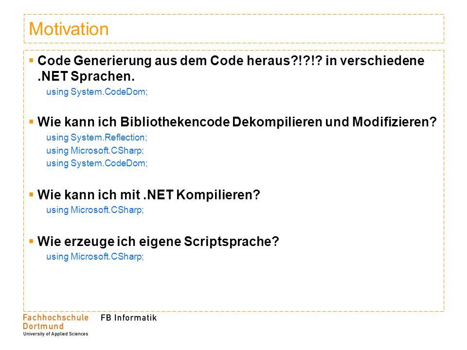 Motivation Code Generierung aus dem Code heraus ! !.