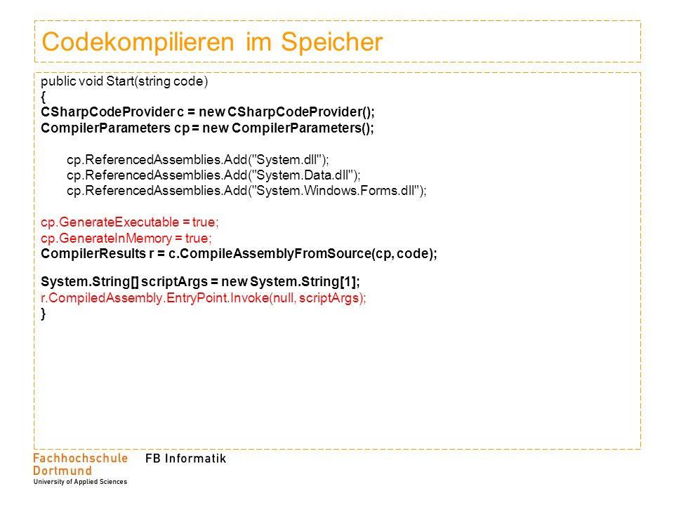 C# als Skriptsprache Interface public interface IScript { int main(out object output, params object[] input); } Script using xyz; namespace Compilerbau { public class FILENAME : IScript { MAIN_CODE }