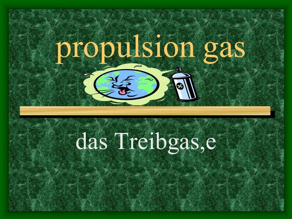 propulsion gas das Treibgas,e