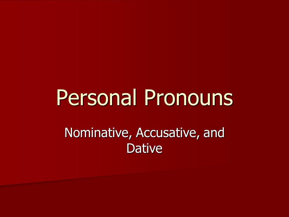 Nominative Pronouns What is a pronoun.What is a pronoun.