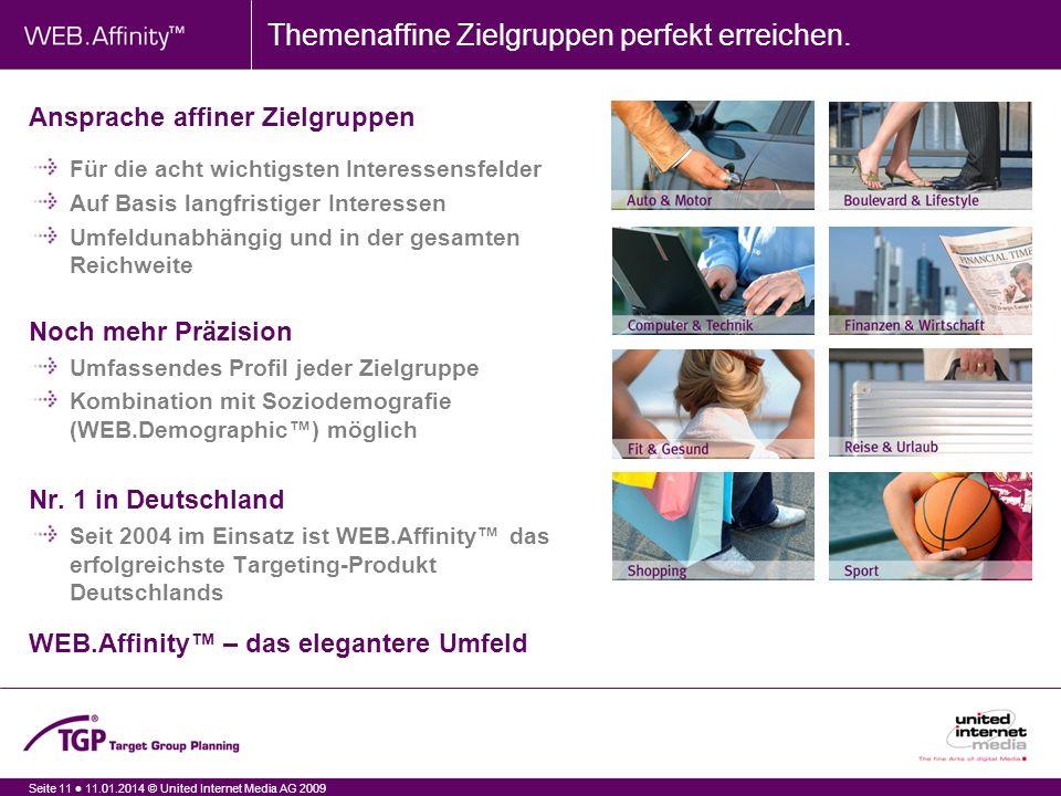 Seite 11 11.01.2014 © United Internet Media AG 2009 Themenaffine Zielgruppen perfekt erreichen.