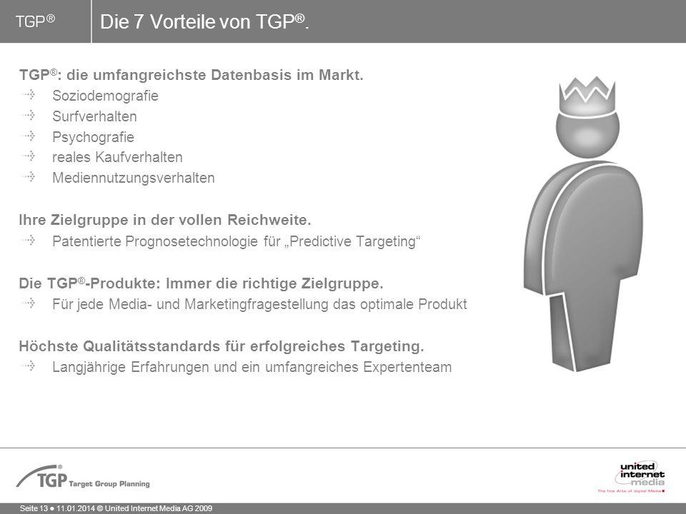 Seite 13 11.01.2014 © United Internet Media AG 2009 Die 7 Vorteile von TGP ®.