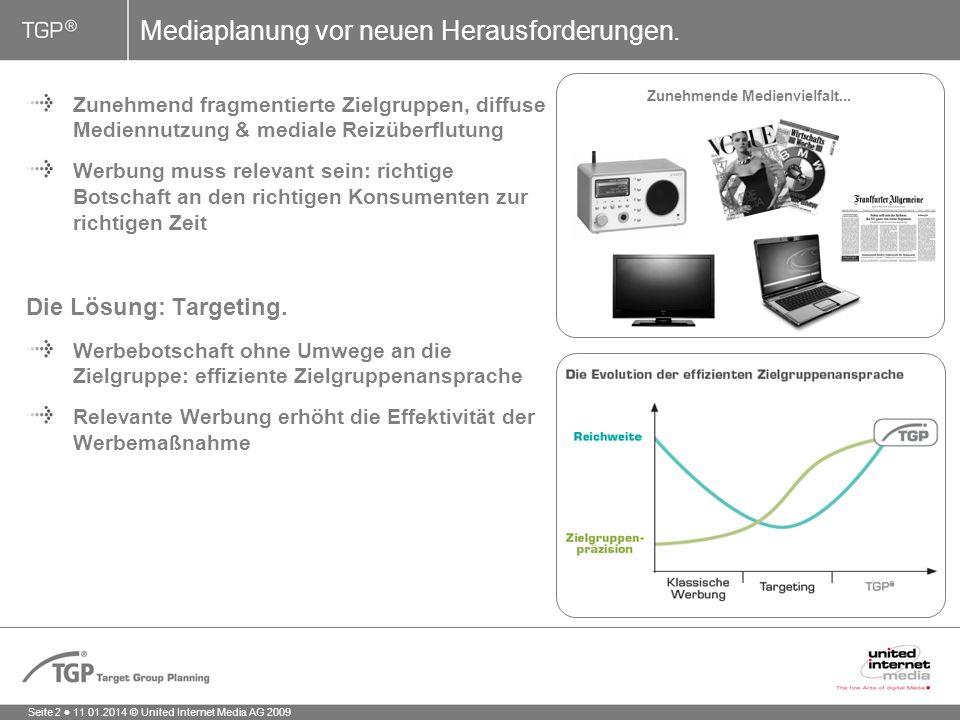 Seite 2 11.01.2014 © United Internet Media AG 2009 Mediaplanung vor neuen Herausforderungen.