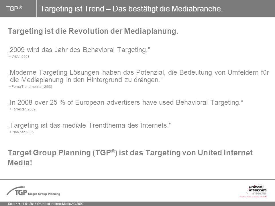 Seite 4 11.01.2014 © United Internet Media AG 2009 Targeting ist die Revolution der Mediaplanung.