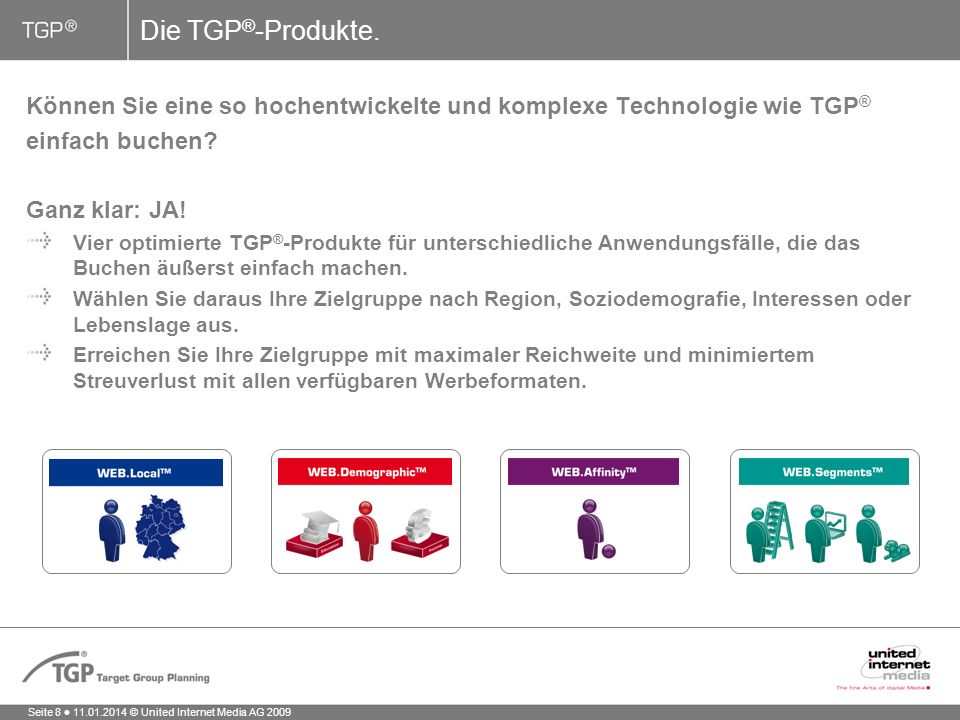 Seite 8 11.01.2014 © United Internet Media AG 2009 Die TGP ® -Produkte.