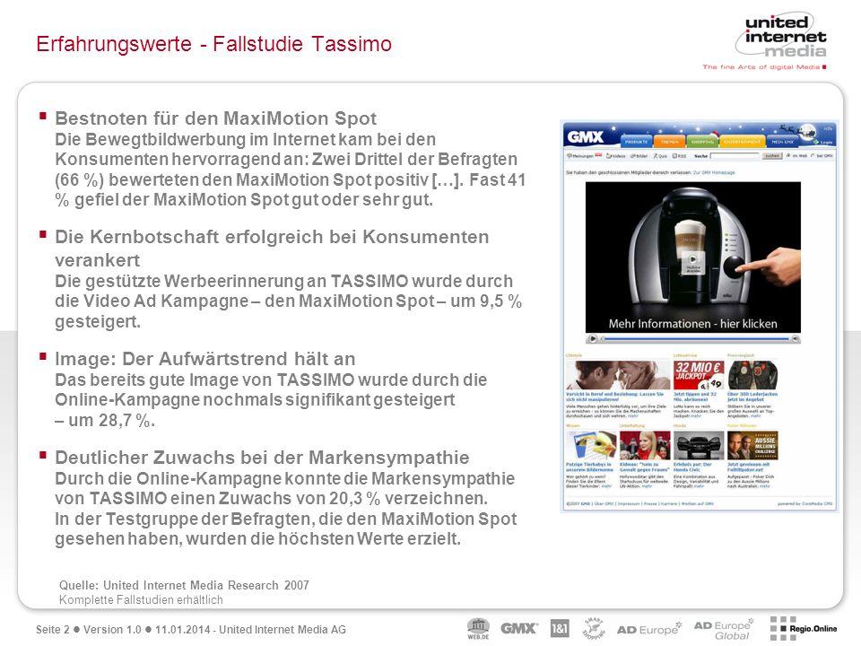 Seite 2 Version 1.0 11.01.2014 - United Internet Media AG Erfahrungswerte - Fallstudie Tassimo Bestnoten für den MaxiMotion Spot Die Bewegtbildwerbung