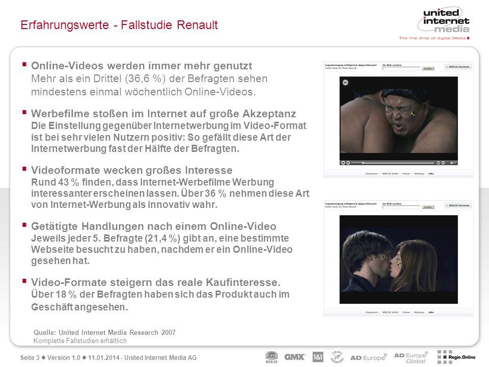 Seite 3 Version 1.0 11.01.2014 - United Internet Media AG Erfahrungswerte - Fallstudie Renault Online-Videos werden immer mehr genutzt Mehr als ein Dr