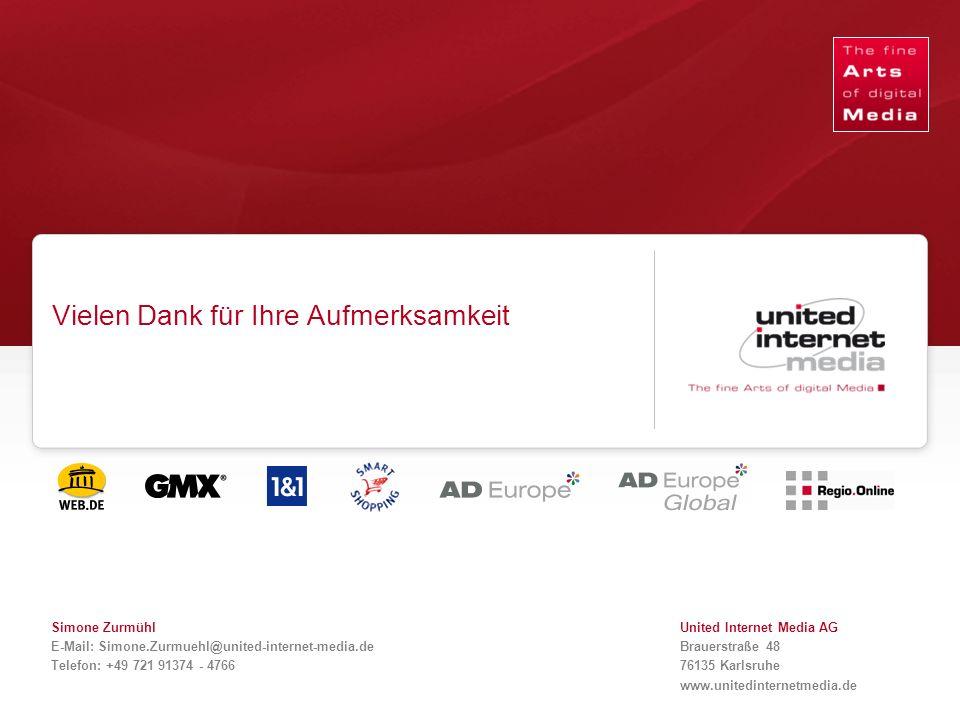 Qualität in der Reichweite. United Internet Media AG Brauerstraße 48 76135 Karlsruhe www.unitedinternetmedia.de Vielen Dank für Ihre Aufmerksamkeit Si